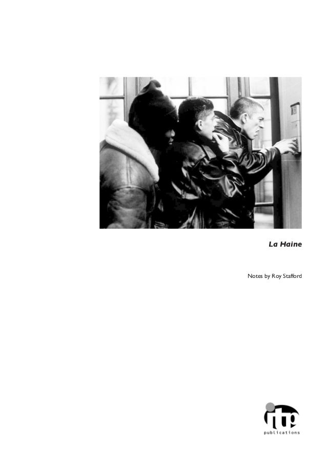 La Haine  Notes by Roy Stafford