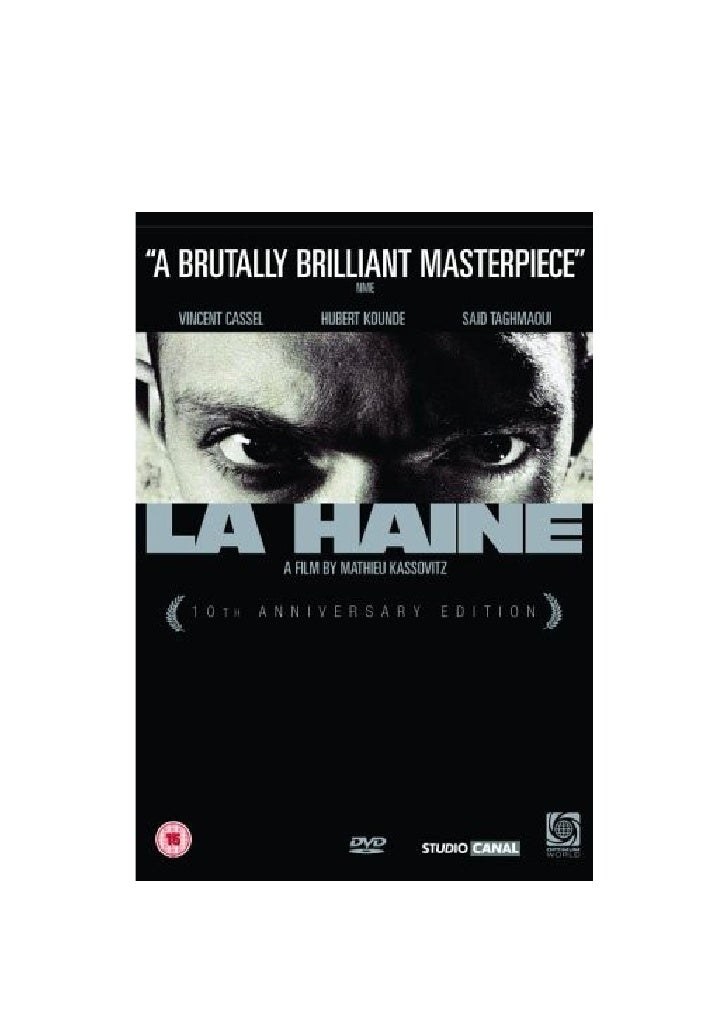 La Haine (1995) Mathieu Kassovitz                First impressions of the Film and its charactersMake notes on the followi...