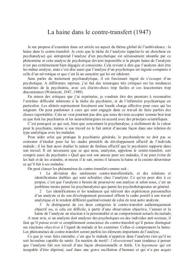 Biblio Aide La haine dans le contre-transfert (1947) Je me propose d'examiner dans cet article un aspect du thème global d...