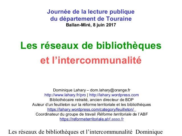 Les réseaux de bibliothèques et l'intercommunalité Dominique Les réseaux de bibliothèques et l'intercommunalité Dominique ...