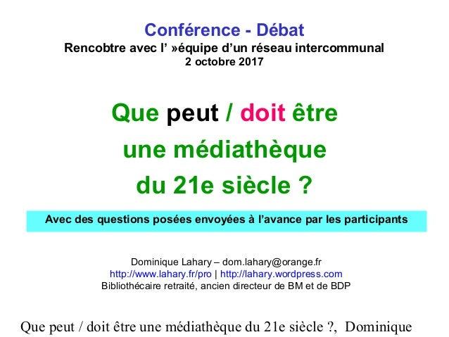 Que peut / doit être une médiathèque du 21e siècle ?, Dominique Que peut / doit être une médiathèque du 21e siècle ? Domin...