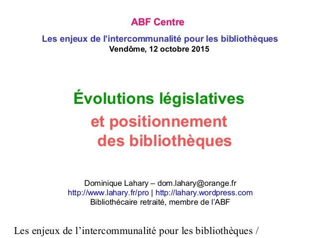 Les enjeux de l'intercommunalité pour les bibliothèques / Évolutions législatives et positionnement des bibliothèques Domi...