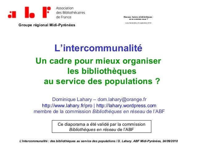 L'intercommunalité Un cadre pour mieux organiser les bibliothèques au service des populations ? Réseaux, fusions et biblio...
