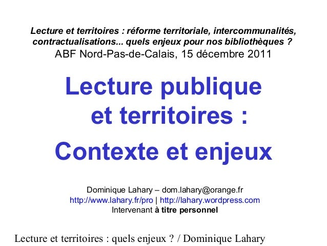Lecture et territoires : quels enjeux ? / Dominique Lahary Lecture et territoires : réforme territoriale, intercommunalité...