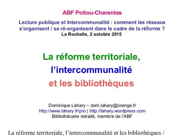 La réforme territoriale, l'intercommunalité et les bibliothèques / La réforme territoriale, l'intercommunalité et les bibl...