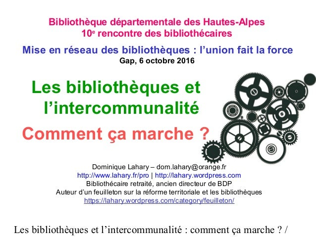 Les bibliothèques et l'intercommunalité : comment ça marche ? / Les bibliothèques et l'intercommunalité Comment ça marche ...