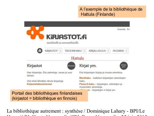 La bibliothèque autrement : synthèse / Dominique Lahary - BPI/Le A l'exemple de la bibliothèque de Hattula (Finlande) Hatt...