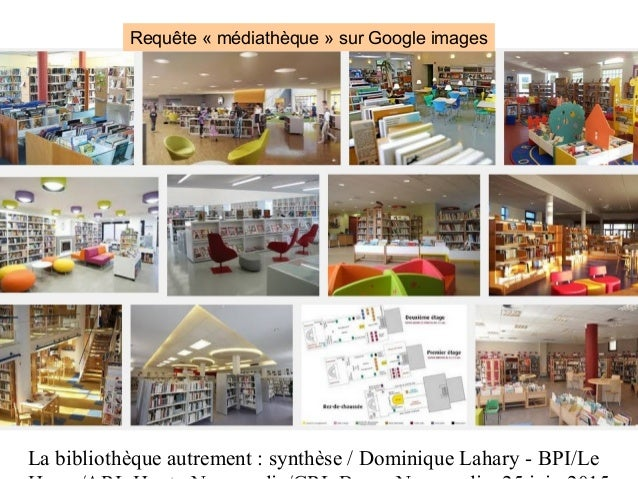 La bibliothèque autrement : synthèse / Dominique Lahary - BPI/Le Requête « médiathèque » sur Google images