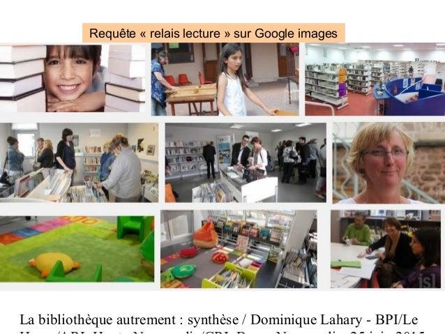 La bibliothèque autrement : synthèse / Dominique Lahary - BPI/Le Requête « relais lecture » sur Google images
