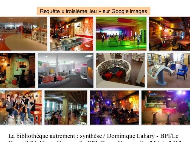 La bibliothèque autrement : synthèse / Dominique Lahary - BPI/Le Requête « troisième lieu » sur Google images