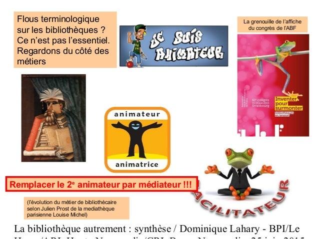 La bibliothèque autrement : synthèse / Dominique Lahary - BPI/Le Flous terminologique sur les bibliothèques ? Ce n'est pas...