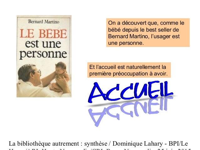 La bibliothèque autrement : synthèse / Dominique Lahary - BPI/Le On a découvert que, comme le bébé depuis le best seller d...