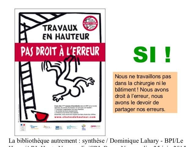 La bibliothèque autrement : synthèse / Dominique Lahary - BPI/Le SI ! Nous ne travaillons pas dans la chirurgie ni le bâti...