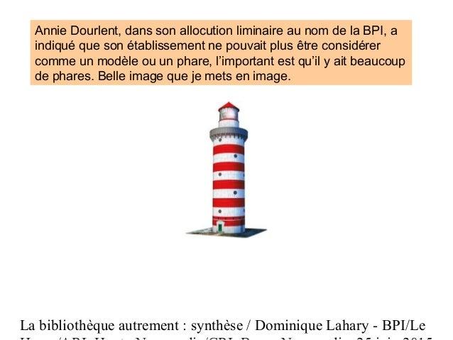 La bibliothèque autrement : synthèse / Dominique Lahary - BPI/Le Annie Dourlent, dans son allocution liminaire au nom de l...