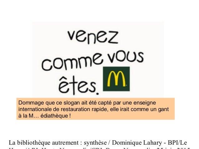La bibliothèque autrement : synthèse / Dominique Lahary - BPI/Le Dommage que ce slogan ait été capté par une enseigne inte...