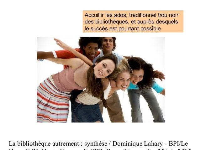 La bibliothèque autrement : synthèse / Dominique Lahary - BPI/Le Accuillir les ados, traditionnel trou noir des bibliothèq...