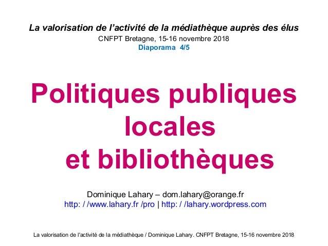 La valorisation de l'activité de la médiathèque / Dominique Lahary. CNFPT Bretagne, 15-16 novembre 2018 La valorisation de...