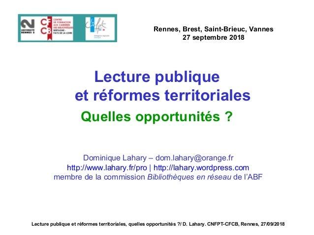 Lecture publique et réformes territoriales Quelles opportunités ? Rennes, Brest, Saint-Brieuc, Vannes 27 septembre 2018 Do...