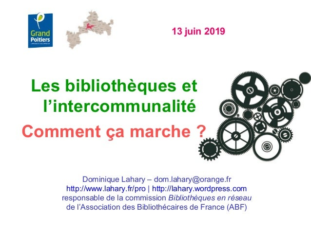 13 juin 2019 Dominique Lahary – dom.lahary@orange.fr http://www.lahary.fr/pro | http://lahary.wordpress.com responsable de...