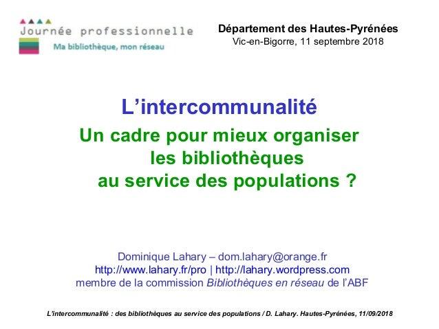 L'intercommunalité Un cadre pour mieux organiser les bibliothèques au service des populations ? Département des Hautes-Pyr...