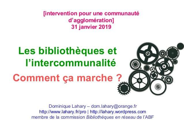[intervention pour une communauté d'agglomération] 31 janvier 2019 Dominique Lahary – dom.lahary@orange.fr http://www.laha...
