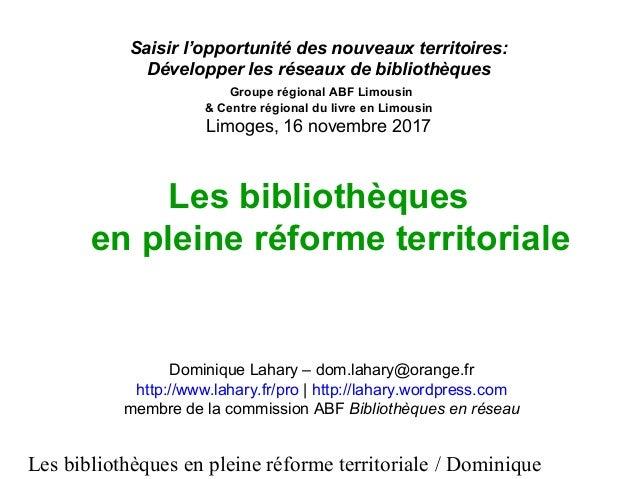 Les bibliothèques en pleine réforme territoriale / Dominique Saisir l'opportunité des nouveaux territoires: Développer les...