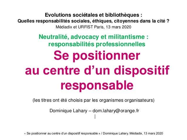 « Se positionner au centre d'un dispositif responsable » / Dominique Lahary. Médiadix, 13 mars 2020 Evolutions sociétales ...