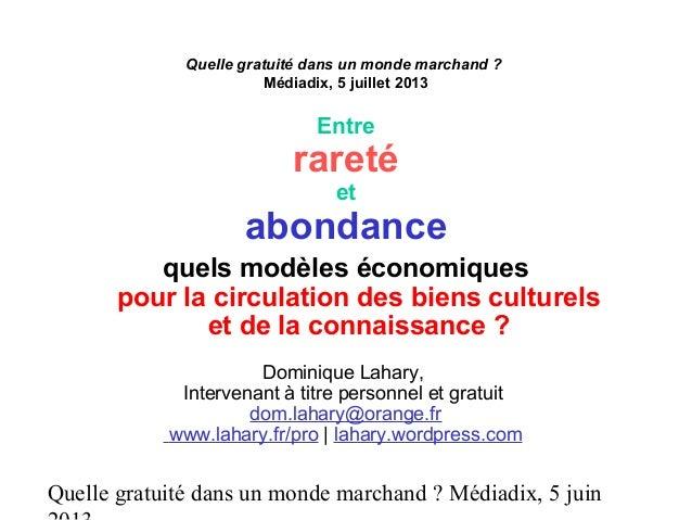 Quelle gratuité dans un monde marchand ? Médiadix, 5 juin Quelle gratuité dans un monde marchand ? Médiadix, 5 juillet 201...