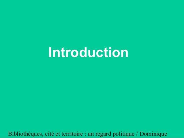 Bibliothèques, cité et territoire : Un regard politique Slide 3