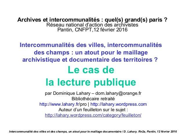 Archives et intercommunalités : quel(s) grand(s) paris ? Réseau national d'action des archivistes Pantin, CNFPT,12 février...