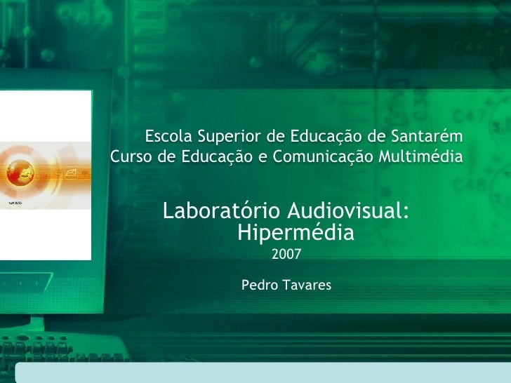 Escola Superior de Educação de Santarém Curso de Educação e Comunicação Multimédia         Laboratório Audiovisual:       ...
