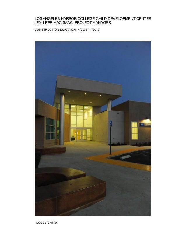LOS ANGELES HARBOR COLLEGE CHILD DEVELOPMENT CENTER JENNIFER MACISAAC, PROJECT MANAGER CONSTRUCTION DURATION: 4/2008 - 1/2...