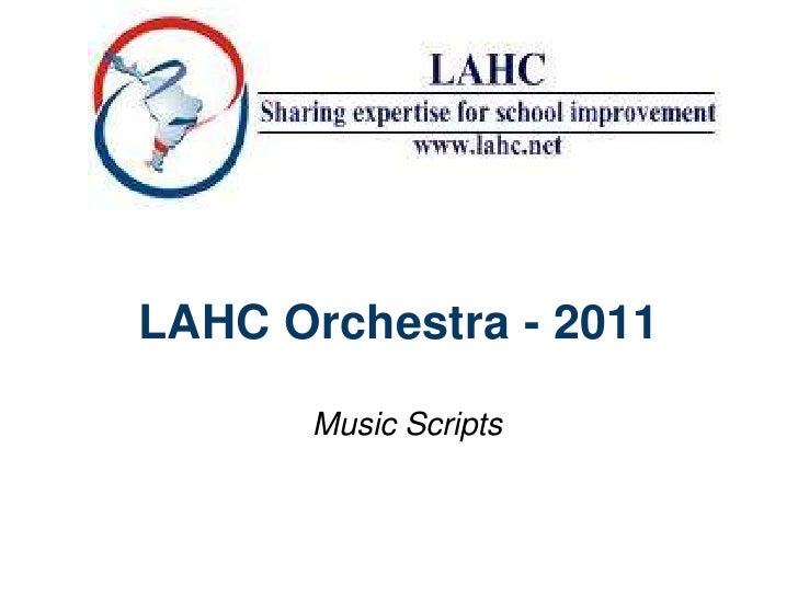 LAHC Orchestra - 2011<br />Music Scripts<br />