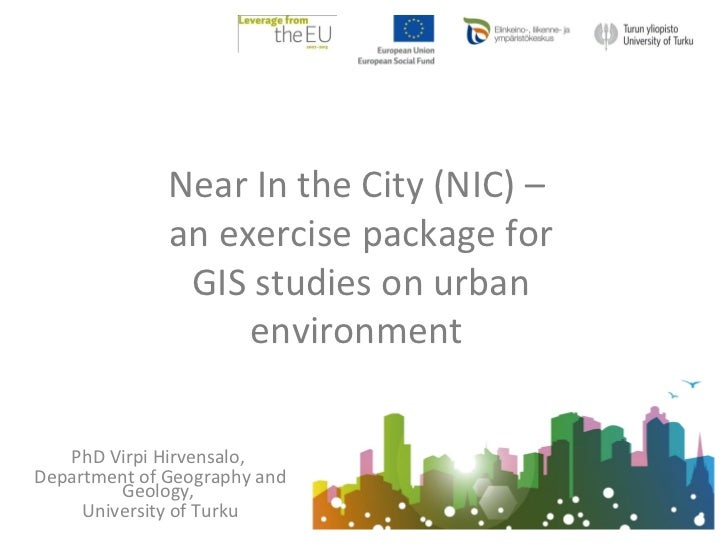 Near In the City (NIC) –              an exercise package for               GIS studies on urban                   environ...