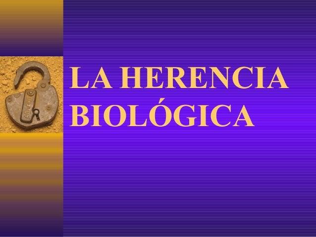 LA HERENCIABIOLÓGICA