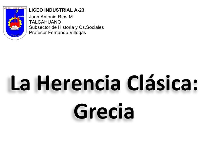 LICEO INDUSTRIAL A-23 Juan Antonio Ríos M. TALCAHUANO Subsector de Historia y Cs.Sociales Profesor Fernando Villegas  Saav...