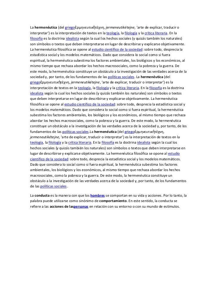 La hermenéutica (del griegoἑρμηνευτικὴτέχνη, jermeneutikétejne, 'arte de explicar, traducir ointerpretar') es la interpret...