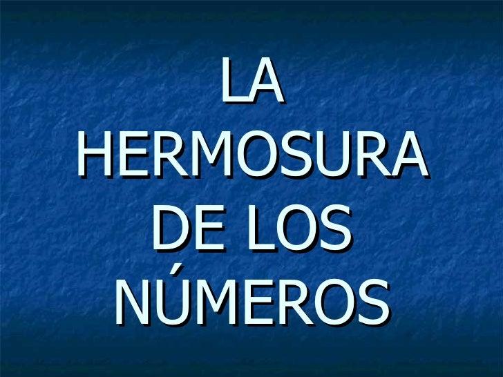 LA HERMOSURA DE LOS NÚMEROS