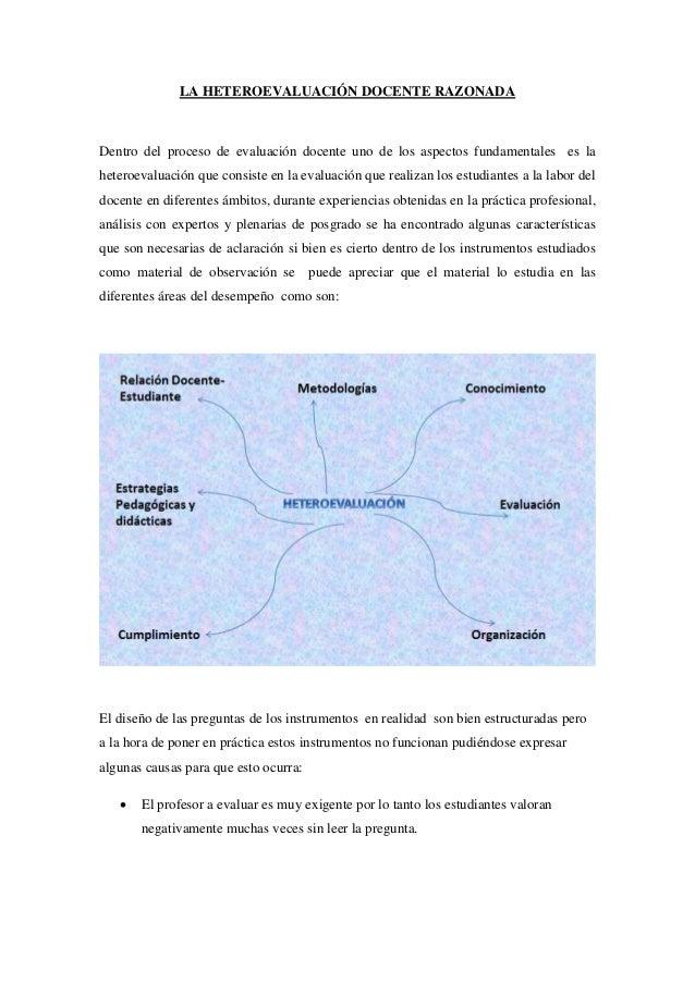 LA HETEROEVALUACIÓN DOCENTE RAZONADA Dentro del proceso de evaluación docente uno de los aspectos fundamentales es la hete...