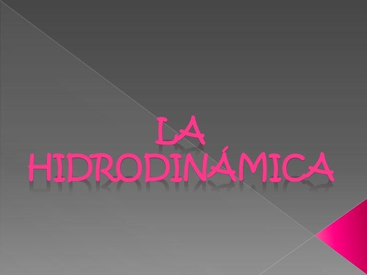 LAHIDRODINÁMICA