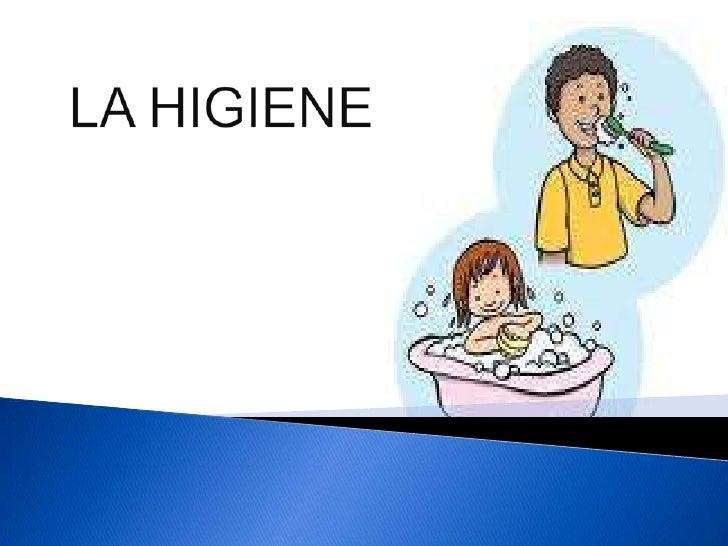 LA HIGIENE <br />
