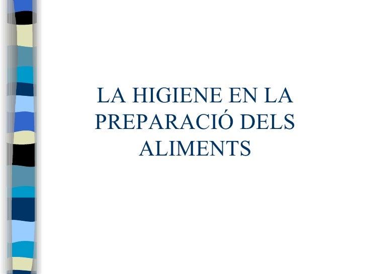 LA HIGIENE EN LA PREPARACIÓ DELS ALIMENTS