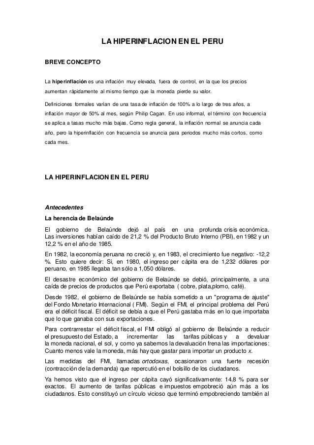 LA HIPERINFLACION EN EL PERU BREVE CONCEPTO La hiperinflación es una inflación muy elevada, fuera de control, en la que lo...