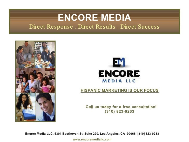 ENCORE MEDIA Direct Response . Direct Results . Direct Success Encore Media LLC. 5301 Beethoven St. Suite 290, Los Angeles...
