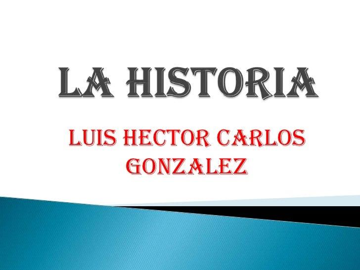 LUIS HECTOR CARLOS     GONZALEZ