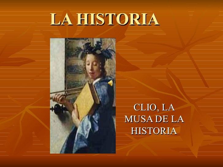 LA HISTORIA CLIO, LA MUSA DE LA HISTORIA