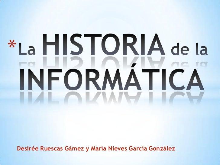 *Desirée Ruescas Gámez y María Nieves García González