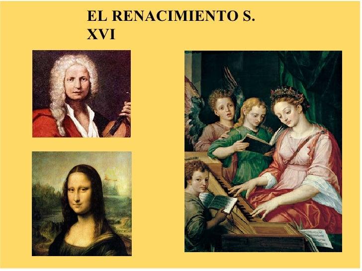EL RENACIMIENTO S. XVI