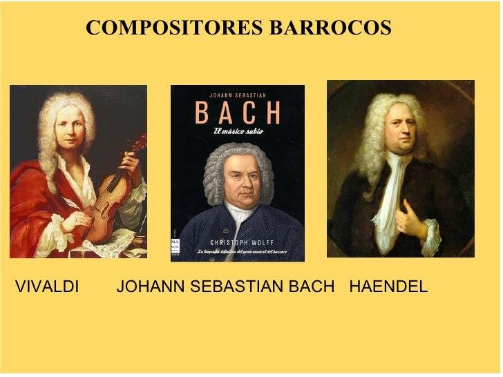 COMPOSITORES BARROCOS     VIVALDI     JOHANN SEBASTIAN BACH HAENDEL
