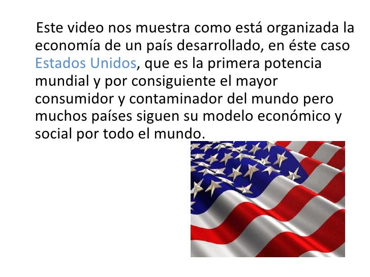 Estados Unidos es una nación que se basa enla economía de mercado, es decir:Los precios de los bienes, servicios y factore...